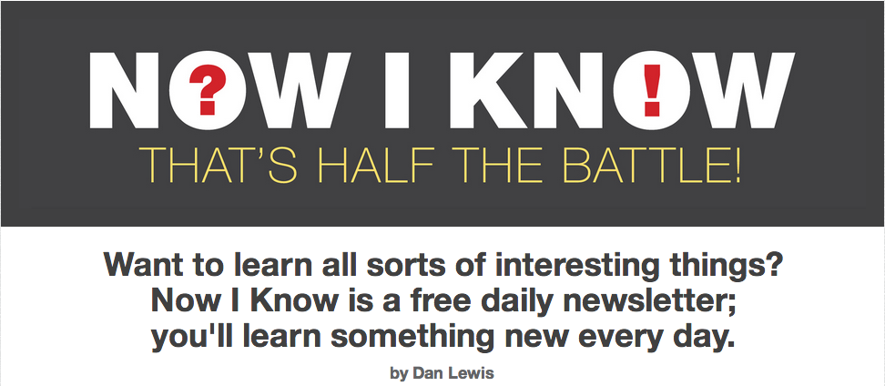 Dan Lewis' email newsletter Now I Know